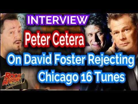 Peter Cetera On David Foster Rejected Tunes From Chicago 16 - Interview #7