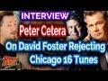 Capture de la vidéo Peter Cetera On David Foster Rejected Tunes From Chicago 16 - Interview #7