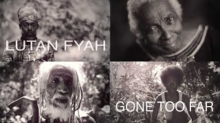 Lutan Fyah | Gone Too Far | Official Video 2020