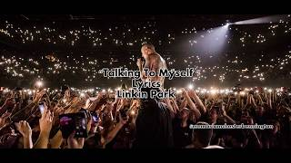 Linkin Park - Talking To Myself (Lyrics)