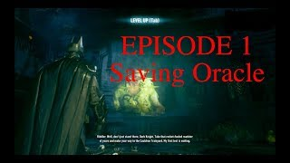 Batman Arkham Knight | Episode 1 | Saving Oracle