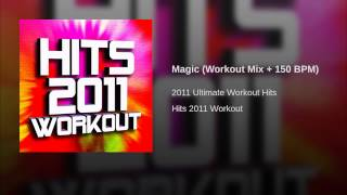 Magic (Workout Mix + 150 BPM)