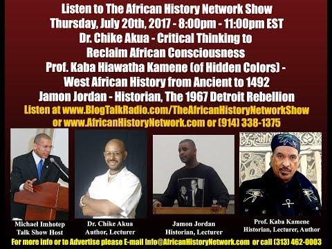 Part 2: Prof. Kaba Kamene - West African & Ancient History, Dr. Chike Akua, Jamon Jordan - 7-20-17