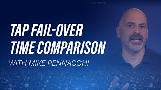 TAP Fail-over Time Comparison by Mike Pennacchi