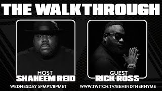 Behind The Rhyme presents THE WALKTHROUGH with RICK ROSS