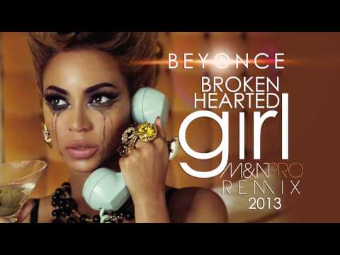 Beyonce   Broken Hearted Girl M&N PRO REMIX 2013