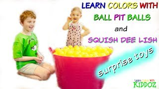 Learn Colors With BALL PIT BALLS & SQUISH DEE LISH Surprise Toys