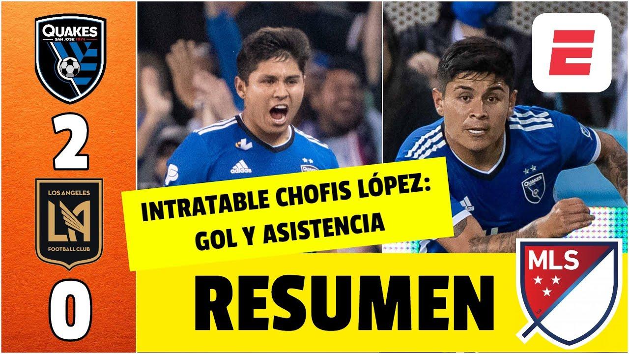 San Jose Earthquakes 2-0 LAFC. Sigue INTRATABLE la Chofis López con una asistencia y el golazo