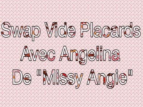 "🎁 Swap Vide Placards avec Angelina de ""Missy Angie"""