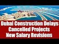 Dubai, UAE Salary Revisions due to Cancelled Projects - The 2015 Trend Continues