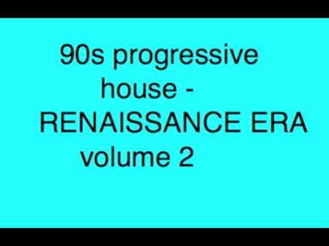 90s progressive house renaissance era vol 2 youtube for Classic 90s house vol 2