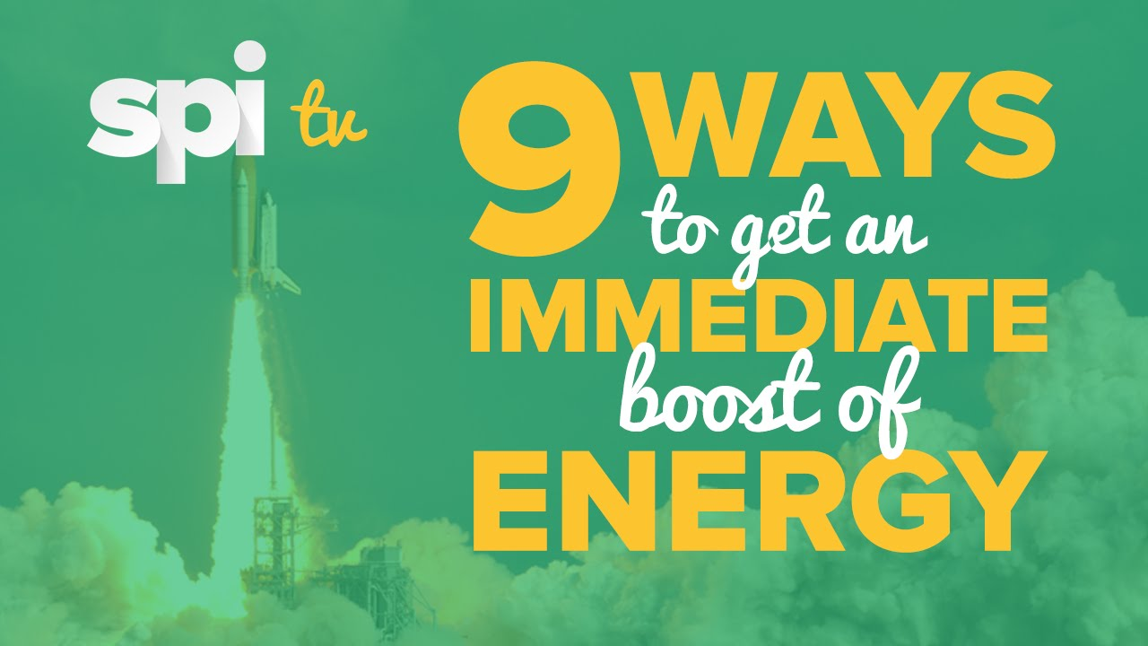 9 Ways to Get an Immediate Boost of Energy Before You Work - SPI TV Ep  4