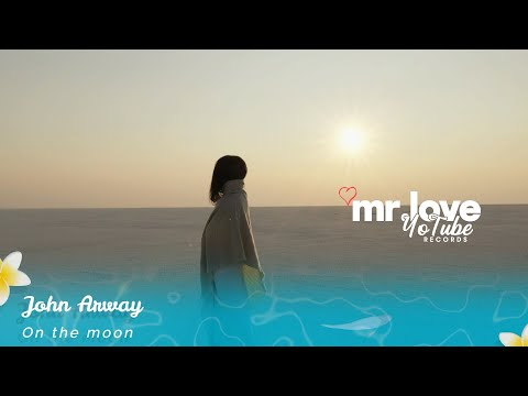 John Arway - On the moon (OFFICIAL VIDEO)  [Mr.LoveYotubeRecords Release]