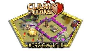 Let's play Clash Of Clans #092 - CW 15 III [Deutsch / German][LP iOS IPhone]