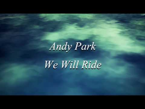 We Will Ride - Andy Park