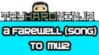 The End of an Error: A Farewell Song to MW2 by TryHardNinja