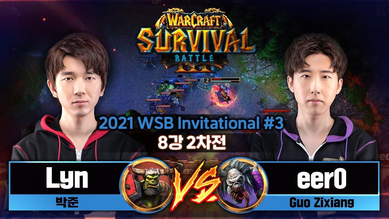 Download Lyn(O) vs eer0(U) 2021 WSB 인비테이셔널 시즌3 8강 2차전 - Warcraft3 Survival Battle Invitational S3