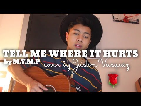 Tell me where it hurts x cover by Justin Vasquez
