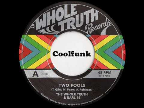 The Whole Truth & Earl 16 - Two Fools (Boogie-Funk)