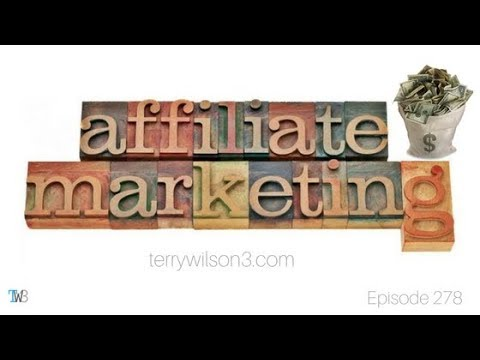 How to put your affiliate marketing on steroids with terrywilson3.com – Episode 278 thumbnail