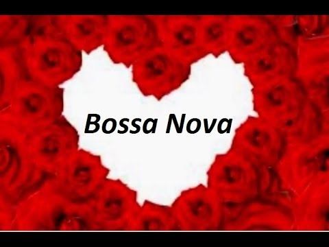 Bossa Nova (Samba-Jazz) - Romantic Mix