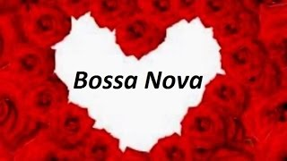 Bossa Nova-Samba-Jazz - Romantic Mix