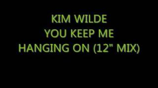 "Kim Wilde - You Keep Me Hanging On (12""mix)"