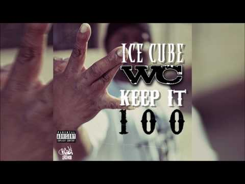 WC & Ice Cube - Keep It 100 (Explicit)