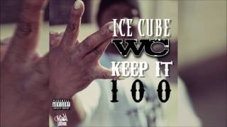 Download WC & Ice Cube - Keep It 100 (Explicit) MP3 song and Music Video