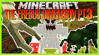 Minecraft - BUGS THE SIZE OF BUILDINGS!! (THE EREBUS DIMENSIONS MOST POWERFUL MOBS)