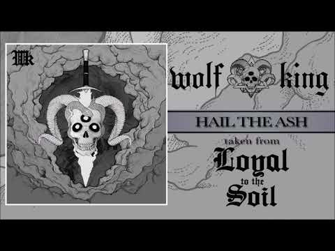 WOLF KING - HAIL THE ASH