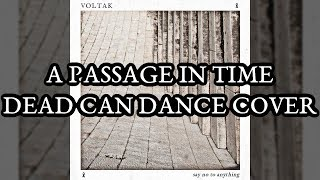 Voltak A Passage In Time Dead Can Dance Cover Official Audio