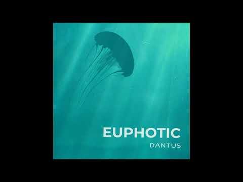 Dantus 🎐 Euphotic (Official Audio)