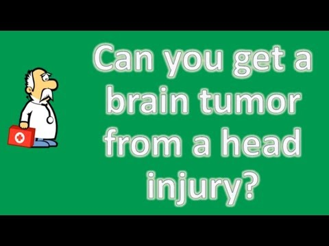 Can you get a brain tumor from a head injury ? | Good Health and More