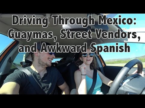 Americans Driving in Sonora MEXICO