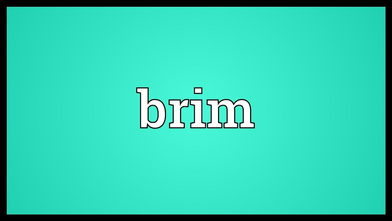 Brim Meaning