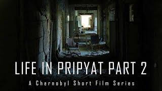 Life In Pripyat Part 2   CHERNOBYL 2019