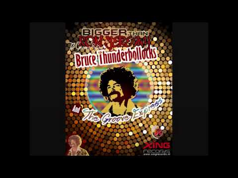 Bruce Thunderbollocks - Bigger than Ron Jeremy (rough mix)