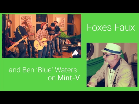 Mint-V: Ben 'Blue' Waters and Foxes Faux