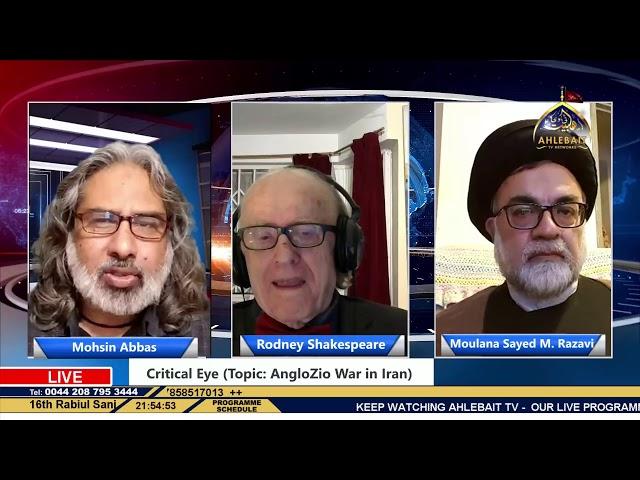 Critical Eye - AngloZio War on Iran- Mohsin Abbas - Rodney Shakespeare - Syed Razavi - 1st Dec 2020