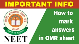 NEET 2017  - How to mark answers at the OMR sheet of NEET UG exam on May 7