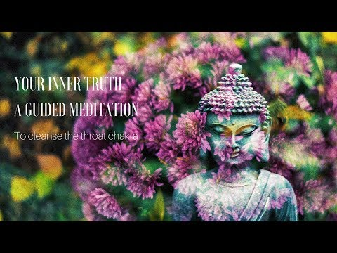 YOUR INNER TRUTH  A GUIDED MEDITATION to cleanse the throat chakra with binaural sound therapy