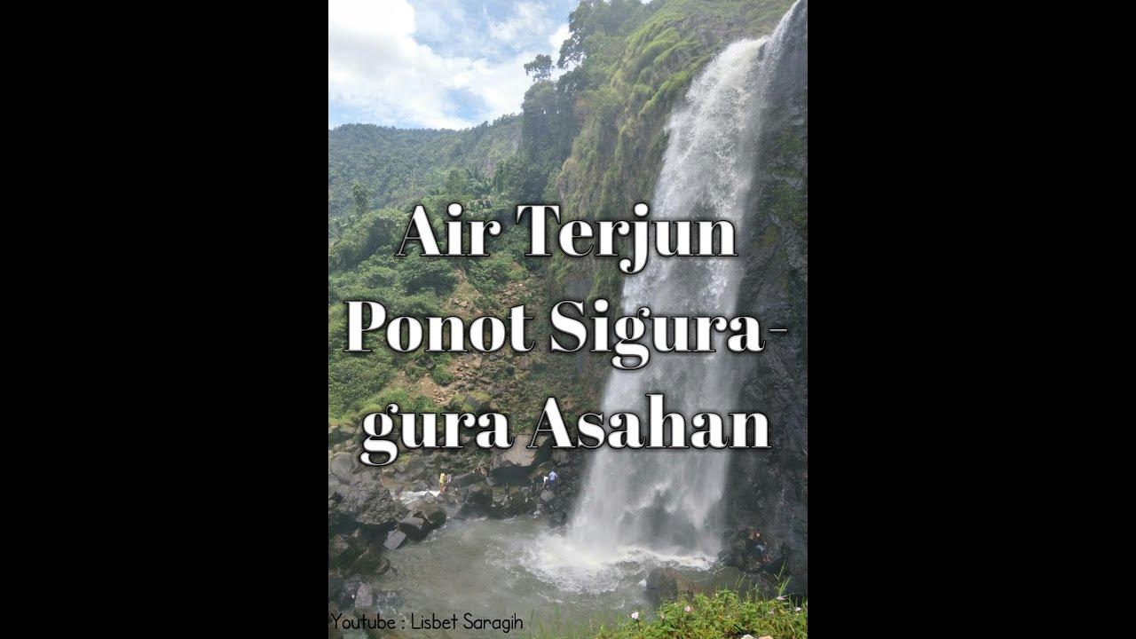 Trip To Air Terjun Ponot Sigura Gura Asahan Air Terjun Tertinggi Di Indonesia Youtube
