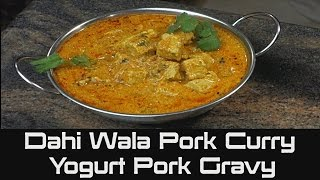 How To Cook Dahi Wala Pork Curry | Yogurt Pork Gravy | Pork Loin Chops Recipe