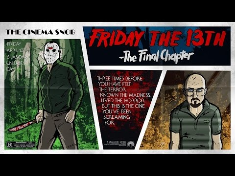 The Cinema Snob: FRIDAY THE 13TH: THE FINAL CHAPTER