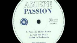 Amen! UK - Passion (Narcotic Thrust Remix)