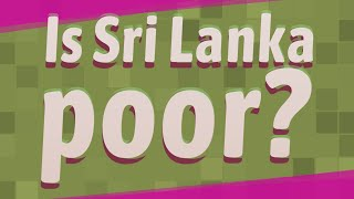 Is Sri Lanka poor?