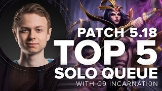 top 5 solo queue mid lane champions patch 5 18 with c9 incarnati0n   league of legends