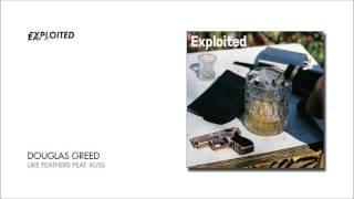 Douglas Greed - Like Feathers feat. Kuss   Exploited