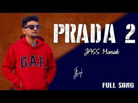 PRADA (FULL VIDEO) JASS MANAK | BYG BYRD | LATEST PUNJABI SONG VIDEO 2018 | REPLY TO PRADA |